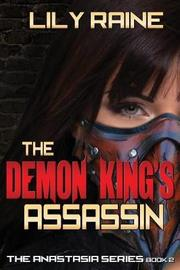 The Demon King's Assassin by Lily Raine