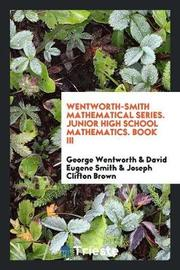 Wentworth-Smith Mathematical Series. Junior High School Mathematics. Book III by George Wentworth