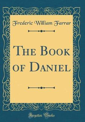 The Book of Daniel (Classic Reprint) by Frederic William Farrar image