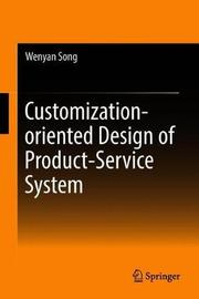 Customization-oriented Design of Product-Service System by Wenyan Song