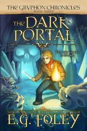 The Dark Portal (the Gryphon Chronicles, Book 3) by E G Foley image