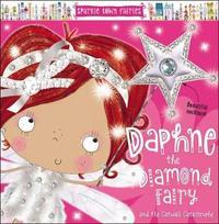 Sparkle Town Fairies Daphne the Diamond Fairy by Make Believe Ideas, Ltd.
