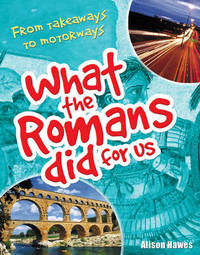What the Romans Did for Us: Age 7-8, Below Average Readers by Alison Hawes image