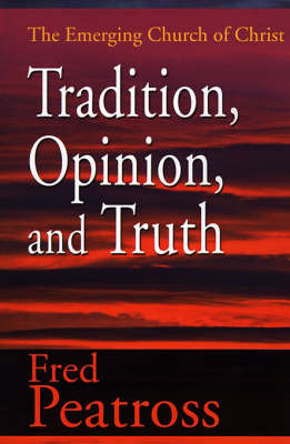 Tradition, Opinion, and Truth by Fred Peatross image