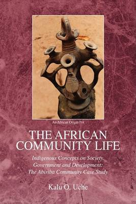 The African Community Life by Kalu O. Uche image