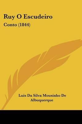 Ruy O Escudeiro: Conto (1844) by Luis Da Silva Mousinho De Albuquerque image