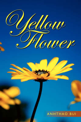 Yellow Flower by Anhthao Bui