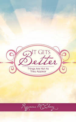 It Gets Better by Rozanna M. Cherry