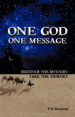 One God One Message by P.D. Bramsen