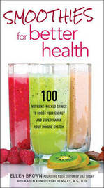Smoothies for Better Health by Ellen Brown