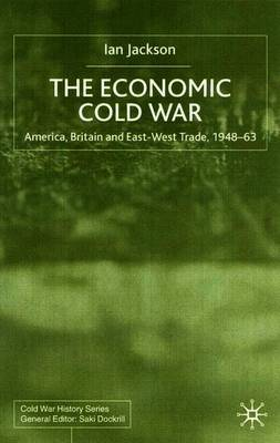 The Economic Cold War by I. Jackson