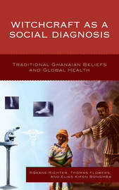 Witchcraft as a Social Diagnosis by Roxane Richter