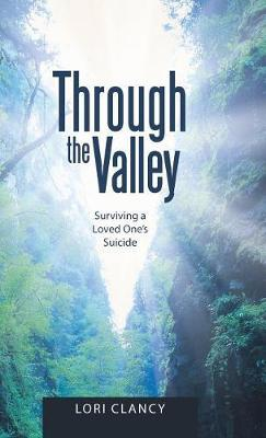 Through the Valley by Lori Clancy