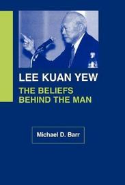 Lee Kuan Yew by Michael D Barr