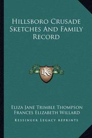 Hillsboro Crusade Sketches and Family Record by Eliza Jane Trimble Thompson