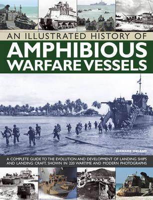 An Illustrated History of Amphibious Warfare Vessels by Bernard Ireland image