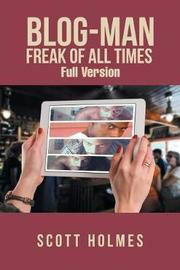 Blog-Man Freak of All Times by Scott Holmes
