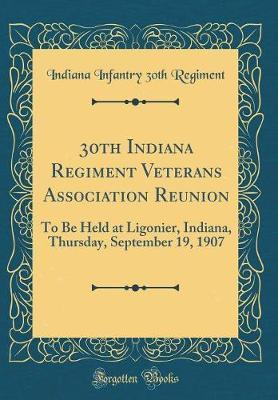 30th Indiana Regiment Veterans Association Reunion by Indiana Infantry 30th Regiment