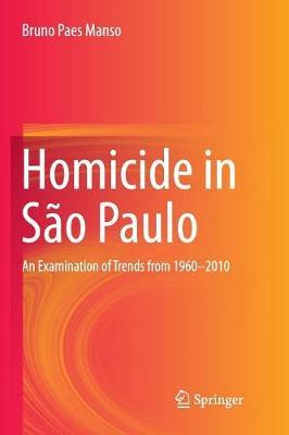 Homicide in Sao Paulo by Bruno Paes Manso
