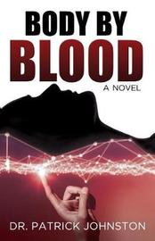 Body by Blood by Patrick Johnston image