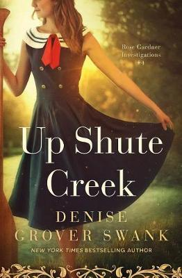 Up Shute Creek by Denise Grover Swank image