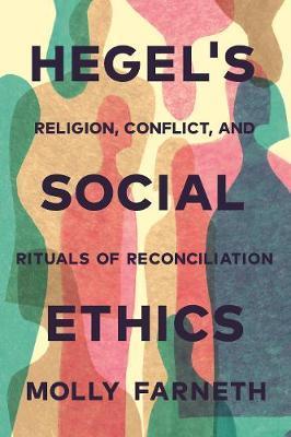 Hegel's Social Ethics by Molly Farneth