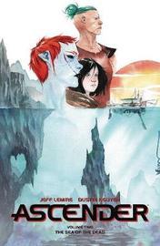 Ascender Volume 2: The Dead Sea by Jeff Lemire