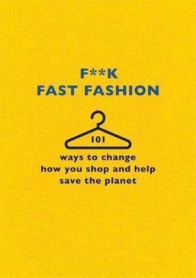 F**k Fast Fashion by The F Team