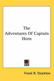 The Adventures Of Captain Horn by Frank .R.Stockton image