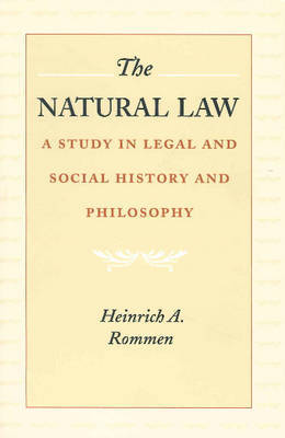 The Natural Law by Heinrich Albert Rommen image