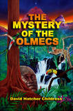 Mystery of the Olmecs by David Hatchar Childress