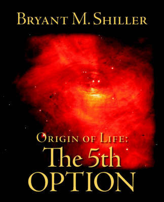 Origin of Life by Bryant M. Shiller