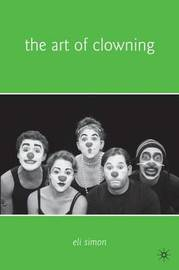 The Art of Clowning by Eli Simon image