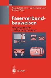 Faserverbundbauweisen: Fertigungsverfahren Mit Duroplastischer Matrix by Manfred Flemming