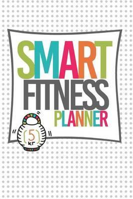 Smart Fitness Planner by Danielle Stewart