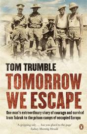 Tomorrow We Escape by Tom Trumble
