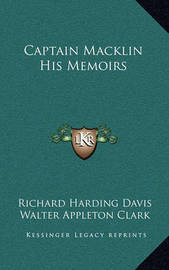 Captain Macklin His Memoirs by Richard Harding Davis