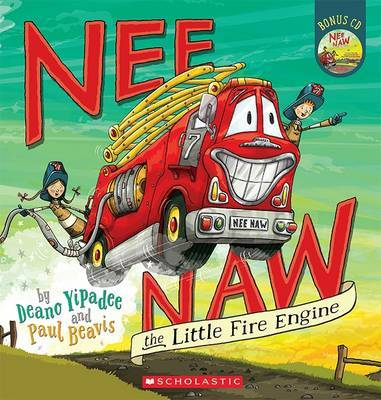 Nee Naw the Little Fire Engine by Deano Yipadee