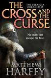 The Cross and the Curse by Matthew Harffy