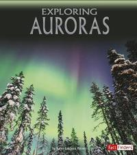 Exploring Auroras by Karen Latchana Kenney