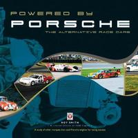 Powered by Porsche - The Alternative Race Cars by Roy Smith image