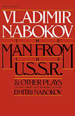 """""""The Man from the USSR"""" and Other Plays by Vladimir Nabokov"""