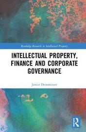 Intellectual Property, Finance and Corporate Governance by Janice Denoncourt