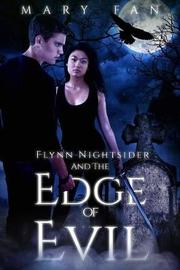 Flynn Nightsider and the Edge of Evil by Mary Fan