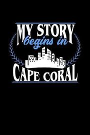My Story Begins in Cape Coral by Dennex Publishing image