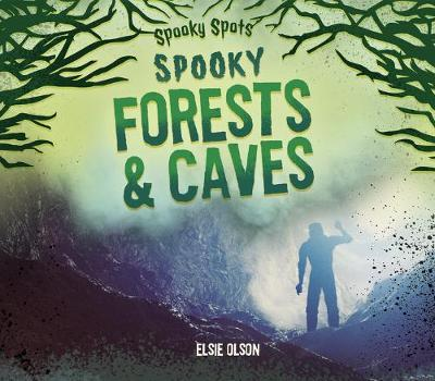 Spooky Forests & Caves by Elsie Olson