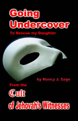 Going Undercover to Rescue My Daughter by Nancy J Sage image