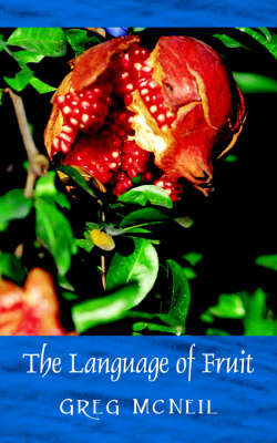 The Language of Fruit by Greg McNeil image
