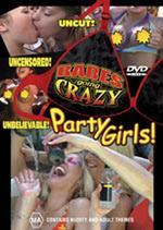 Babes Going Crazy - Party Girls on DVD