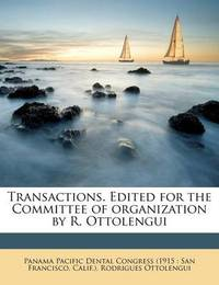 Transactions. Edited for the Committee of Organization by R. Ottolengui by Rodrigues Ottolengui